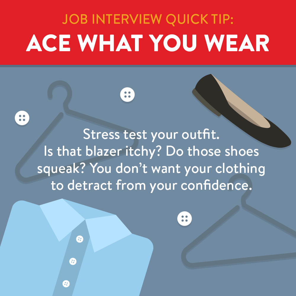 Ace what you wear, test out your interview outfit.