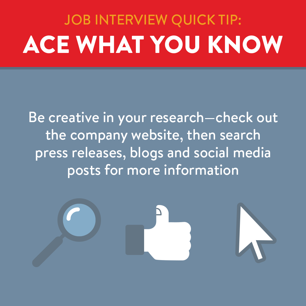 Ace what you know about the company by looking up website, articles, and social media posts.