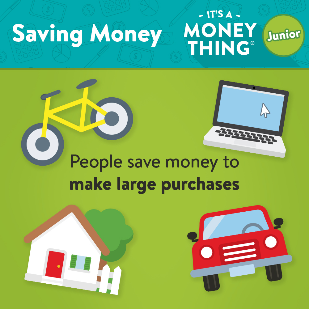 Save money to make large purchases